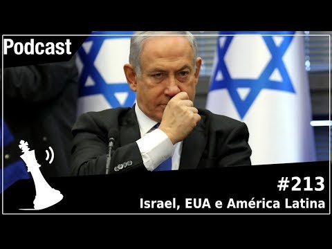 Xadrez Verbal Podcast #213 - Israel, EUA e América Latina
