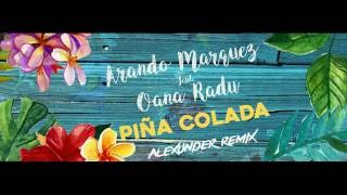 Arando Marquez feat Oana Radu - Pina Colada (Alexunder Remix)
