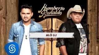 Humberto & Ronaldo - Alô Dj - CD Canto, Bebo e Choro [Áudio Oficial]