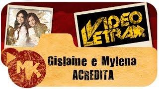 ACREDITA - Gislaine e Mylena - COM LETRA (VideoLETRA® oficial MK Music)