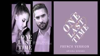 Ariana Grande   One Last Time Attends moi French Version ft Kendji Girac