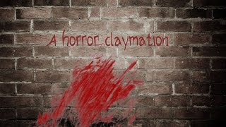A HORROR claymation (audio)
