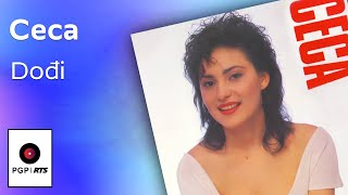 Ceca - Dodji - (Audio 1990) HD