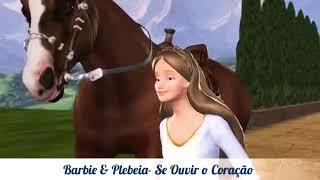 Barbie A Princesa & Plebeia -Se Ouvir o Coração