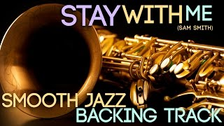 Stay With Me (Sam Smith) | Smooth Jazz Backing Track in Bb Major