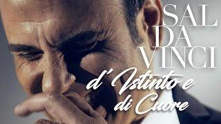 D'istinto e di cuore - Sal Da Vinci