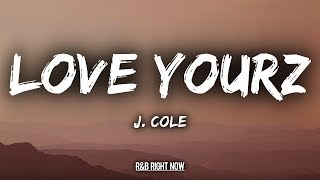 J. Cole - Love Yourz (Lyrics / Lyric Video)