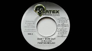 FANTAN MOJAH - Don't Bow Out (2004) Vertex