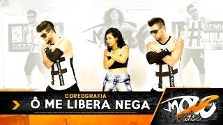 Ô ME LIBERA NEGA - Coreografia - Filipe Escandurras e Mc Beijinho - Move Dance Brasil