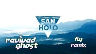 San Holo - Fly (RG remix)