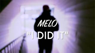 Melo - I Did It (Shot By. A1 Visuals)