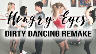 Hungry Eyes - Dirty Dancing Remake