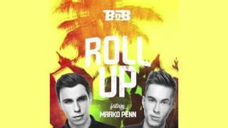 B.o.B - Roll Up (feat. Marko Penn) (Nocky Rimero & Herdwall Bootleg)