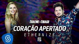 Thaeme & Thiago - Coração Apertado | DVD Ethernize