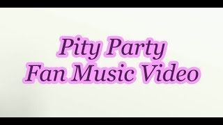 Pity Party // Fan Music Video