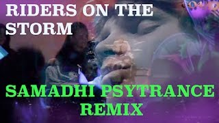 The DOORS - Riders On The Storm (Samadhi psytrance Remix) unreleased