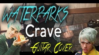 Waterparks: Crave [GUITAR COVER]