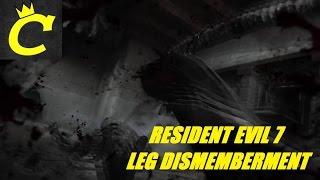 RESIDENT EVIL 7 (Leg Dismemberment)