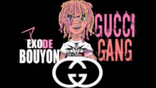 DJ EXODE, REMIX GUCCI GANG BOUYON.