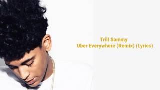 Trill Sammy - Uber Everywhere (Remix) (Lyrics)