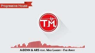 AiDENN & AR5 feat. Max Landry - Far Away