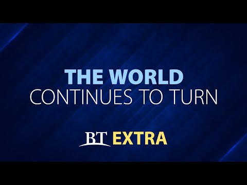 BT Extra: The World Continues to Turn