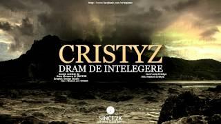 Cristyz - Dram de intelegere