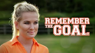 Remember The Goal   Full Movie   Allee Sutton-Hethcoat   A Dave Christiano Film