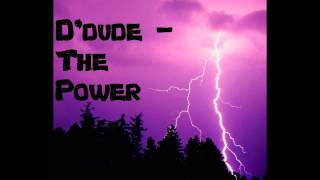 D'dude - The Power - Original Mix edit