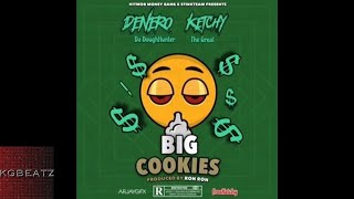 DeneroDaDoughHunter ft. KetchyTheGreat - Big Cookies [New 2018]