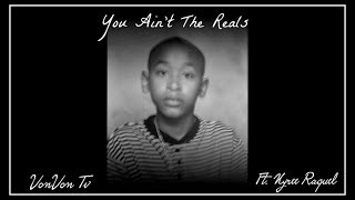 VonVon TV -  You Ain't The Reals  (Young Monte Carlo Diss) Ft. Nyree Raquel