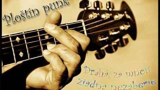 Ploštín punk - Za mnou žiadna nezaberie