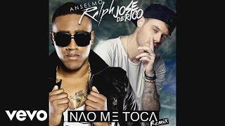 Anselmo Ralph - Nao Me Toca (Remix) ft. Jose De Rico