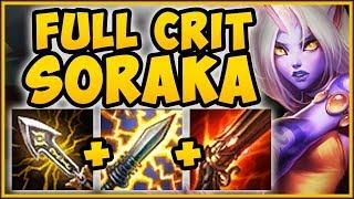 NEW CRIT ITEM CHANGES MAKE SORAKA ADC BUILD 100% BUSTED! SORAKA TOP GAMEPLAY! - League of Legends