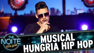 Musical de Hungria Hip Hop | The Noite (09/06/17)