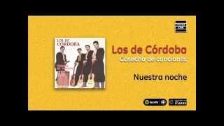 Los de Córdoba / Cosecha de canciones - Nuestra noche