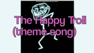 The Happy  Troll (song) - by D1 ofAquavibe