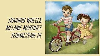 TRAINING WHEELS -MELANIE MARTINEZ |TŁUMACZENIE PL