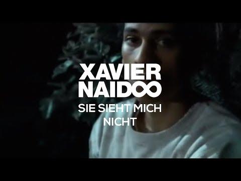 Sie Sieht Mich Nicht de Xavier Naidoo Letra y Video