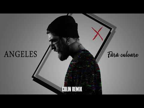 Colin Vs Angeles - Fara Culoare (Remix)