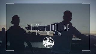 TLDC & DOLLAR - LEY DE VIDA (VIDEOCLIP)