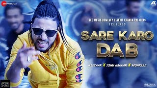 Sare Karo Dab - Official Music Video | Zero To Infinity | Raftaar | Sonu Kakkar | Muhfaad width=
