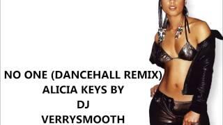 NO ONE (DANCEHALL REMIX) ALICIA KEYS BY DJ VERRYSMOOTH