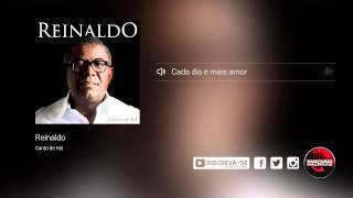 Reinaldo - Cada dia é mais amor (álbum Canto de Rei) Oficial