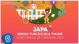 Sergio Turcão e Jica Thomé - Japa (As Melhores Marchinhas de Carnaval 2015) [Áudio Oficial]