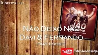 Não Deixo Não - Davi & Fernando Part Loubet