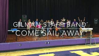 Gilman Staff Band - Come Sail Away (2017)