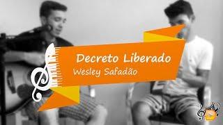 Decreto Liberado - Wesley Safadão Cover