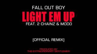 Fall Out Boy - Light Em Up (Feat. 2 Chainz & Modo) [Official Remix]