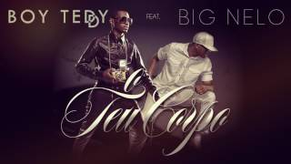 Boy Teddy feat Big Nelo- o teu corpo(2017)